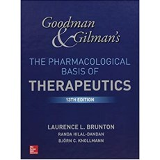 "Goodman and Gilman""s The Pharmacological Basis of Therapeutics, 13h Edition(古德曼和吉尔曼的治疗学的药理学基础 第13版 )"